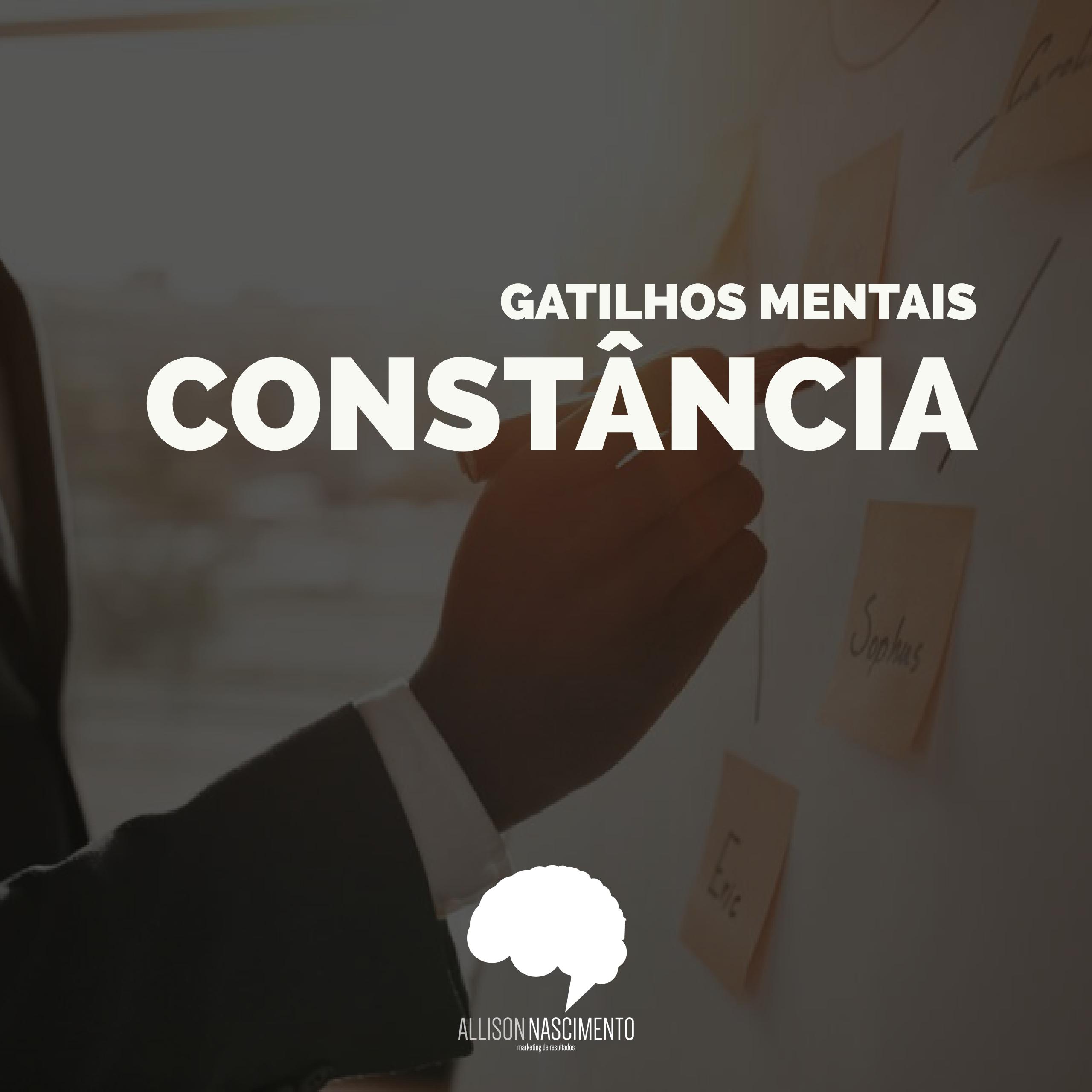 Tome decisões pelo gatilho da Constância ou compromisso e coerência